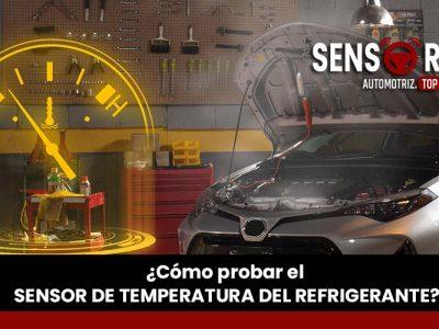 ¿Cómo probar el sensor de temperatura del refrigerante?