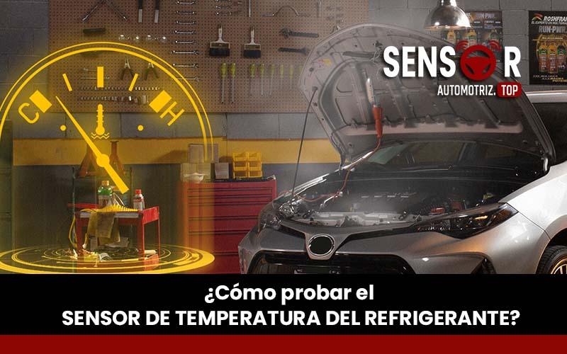 como probar el sensor de temperatura del refrigerante del coche