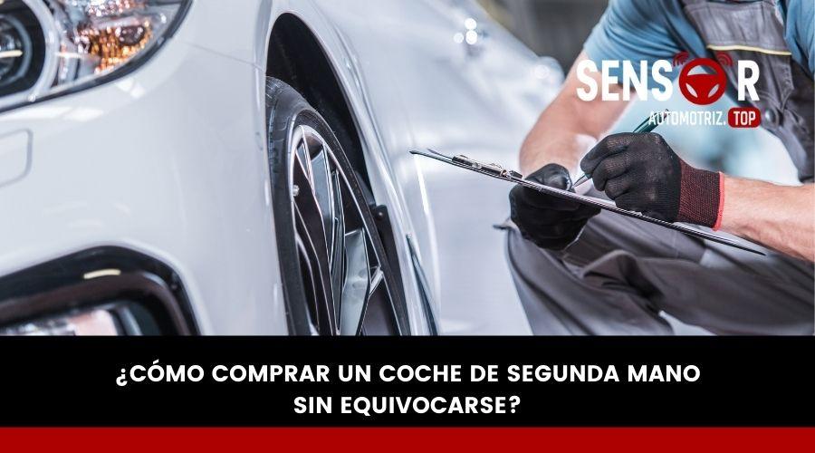 ¿Cómo comprar un coche de segunda mano sin equivocarse?